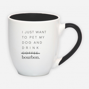Drink Bourbon & Pet My Dog Bistro Mug